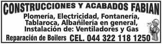 anuncio de CONSTRUCCIONES Y ACABADOS FABIÁN  PLOMERÍA, ELECTRICIDAD, FONTANERÍA,  TABLAROCA, ALBAÑILERÍA EN GENERAL INSTALACIÓN DE: VENTILADORES Y GAS  CEL. 044 322 118 125