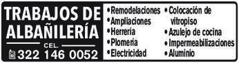 anuncio de TRABAJOS DE ALBAÑILERÍA CEL.  322 146 0052  Remodelaciones Ampliaciones Herrería Plomería Electricidad  Colocación de vitropiso Azulejo de cocina Impermeabilizaciones Aluminio