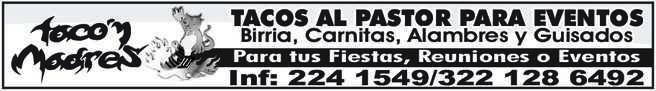 anuncio de TACO'N MADRES TACOS AL PASTOR PARA EVENTOS Birria, Carnitas, Alambres y Guisados  Para tus Fiestas, Reuniones o Eventos  Inf: 224 1549/322 128 6492