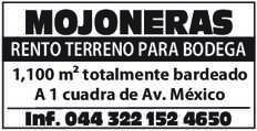 anuncio de MOJONERAS RENTO TERRENO PARA BODEGA 1,100 m² totalmente bardeado  A 1 cuadra de Av. México Inf. 044 322 152 4650