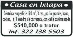 anuncio de Casa en Ixtapa Céntrica, superficie 190 m , 3 rec., patio grande, baño, cocina, a 1 cuadra de carretera, con calle pavimentada $540,000 a tratar Inf. 322 138 5503