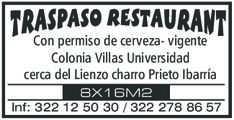 anuncio de TRASPASO RESTAURANT  Con permiso de cerveza- vigente Colonia Villas Universidad cerca del Lienzo charro Prieto Ibarría 8X16M2 Inf: 322 12 50 30 / 322 278 86 57