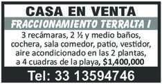 anuncio de CASA EN VENTA FRACCIONAMIENTO TERRALTA I 3 recámaras, 2 ½ y medio baños, cochera, sala comedor, pa o, ves dor, aire acondicionado en las 2 plantas, a 4 cuadras de la playa, $1,400,000 Tel: 33 13594746
