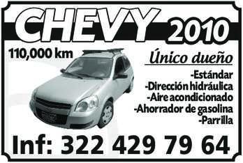 anuncio de CHEVY 2010 110,000 km Único dueño  -Estándar -Dirección hidráulica -Aire acondicionado -Ahorrador de gasolina -Parrilla Inf: 322 429 79 64