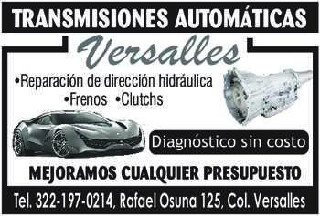 anuncio de TRANSMISIONES AUTOMÁTICAS Versalles  -Reparación de dirección hidráulica -Frenos -Clutchs Diagnóstico sin costo  MEJORAMOS CUALQUIER PRESUPUESTO Tel. 322-197-0214, Rafael Osuna 125, Col. Versalles