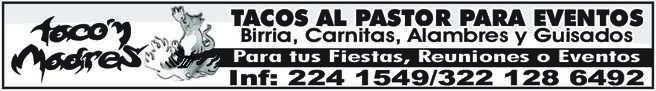 anuncio de TACON MADRES TACOS AL PASTOR PARA EVENTOS Birria, Carnitas, Alambres y Guisados Para tus Fiestas, Reuniones o Eventos Inf: 224 1549/322 128 6492