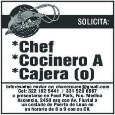 anuncio de FISHRIMP SOLICITA:  *Chef *Cocinero A *Cajera (o) Interesados enviar cv: chavezcuen@gmail.com Cel: 322 182 5441 / 331 520 6967 o presentarse en Food Park, Fco. Medina Ascencio, 2450 esq con Av. Fluvial a un costado de Puerto de Luna en un horario de 8 a 9 con su CV.